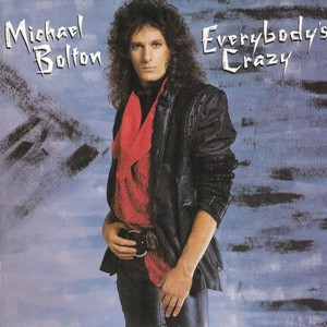 Michael Bolton - Everybody's Crazy [AOR]