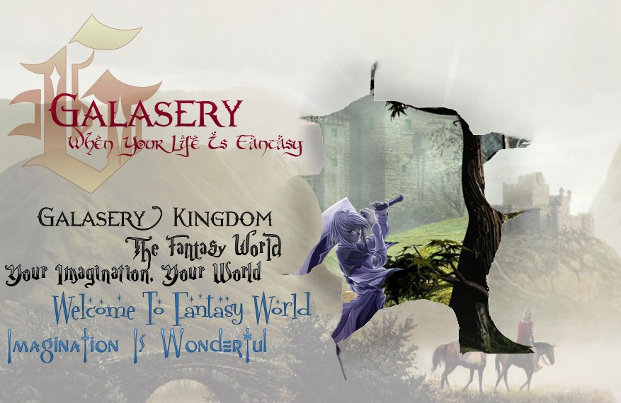 ...Galasery,The Fantasy World...