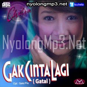 Chelia - Gatal (Gak Cinta Lagi)