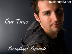 Secondhand Serenade - Our Time