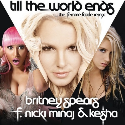 Britney Spears feat. Nicki Minaj & Ke$ha - Till The World Ends (The Femme Fatale Remix)
